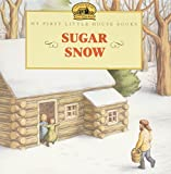 Wilder, Laura Ingalls: Sugar Snow: Adapted from the Little House Books by Laura Ingalls Wilder (My First Little House Picture Books)