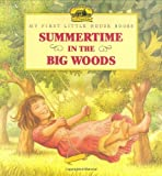 Wilder, Laura Ingalls: Summertime in the Big Woods (Little House)