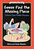 Maestro, Giulio: Geese Find the Missing Piece: School Time Riddle Rhymes (I Can Read Book 1)