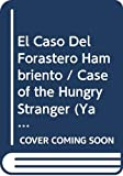 Bonsall, Crosby Newell: El Caso Del Forastero Hambriento / Case of the Hungry Stranger (Ya Se Leer/An I Can Read Book) (Spanish Edition)