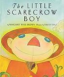 Brown, Margaret Wise; Diaz, David (artist): THE LITTLE SCARECROW BOY (1ST PRT)
