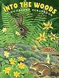 Krupinski, Loretta: Into the Woods: A Woodland Scrapbook