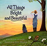 Alexander, Cecil Frances: All Things Bright and Beautiful