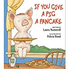 If You Give a Pig a Pancake (If You Give...)…