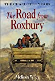 Wiley, Melissa: The Road from Roxbury (Little House the Charlotte Years)