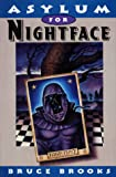 Brooks, Bruce: Asylum for Nightface