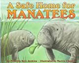 Priscilla Belz Jenkins: A Safe Home for Manatees (Let's-Read-and-Find-Out Science 1)