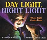 Branley, Franklyn Mansfield: Day Light, Night Light: Where Light Comes from (Let's-Read-and-Find-Out Science. Stage 2)