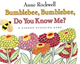 Rockwell, Anne: Bumblebee, Bumblebee, Do You Know Me?: A Garden Guessing Game