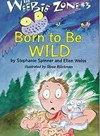 Born to Be Wild (Weebie Zone) by Stephanie…