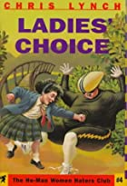 Ladies' choice by Chris Lynch