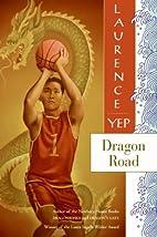 Dragon Road by Laurence Yep