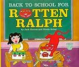 Gantos, Jack: Back to School for Rotten Ralph