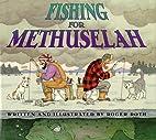 Fishing for Methuselah by Roger Roth