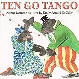 Dorros, Arthur: Ten Go Tango