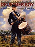 Turner, Ann Warren: Drummer Boy: Marching to the Civil War