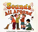 Pfeffer, Wendy: Sounds All Around (Let's-Read-and-Find-Out Science. Stage 1)