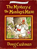Cushman, Doug: The Mystery of the Monkey's Maze (From the Casebook of Seymour Sleuth)