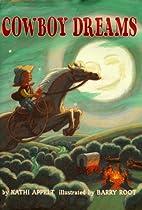 Cowboy Dreams by Kathi Appelt