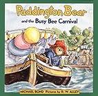 Paddington Bear and the Busy Bee Carnival by…