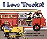 Sturges, Philemon: I Love Trucks!