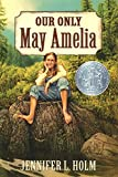 Jennifer L. Holm: Our Only May Amelia (Newbery Honor Book, 2000)