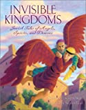 Schwartz, Howard: Invisible Kingdoms: Jewish Tales of Angels, Spirits, and Demons