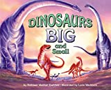 Zoehfeld, Kathleen Weidner: Dinosaurs Big and Small (Let's-Read-and-Find-Out Science, Stage 2)