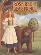 Rose Red and the Bear Prince by Wilhelm…