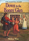 Wiley, Melissa: Down to the Bonny Glen (Little House the Martha Years)