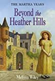 Wiley, Melissa: Beyond the Heather Hills