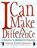 Edelman, Marian Wright: I Can Make a Difference: A Treasury to Inspire Our Children
