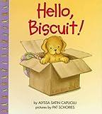 Capucilli, Alyssa Satin: Hello, Biscuit!