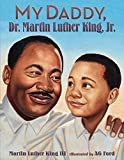 King, Martin Luther: My Daddy, Dr. Martin Luther King, Jr.