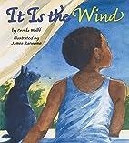 It is the wind by Ferida Wolff