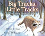 Selsam, Millicent Ellis: Big Tracks, Little Tracks: Following Animal Prints (Let's-Read-and-Find-Out Science. Stage 1)