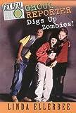 Ellerbee, Linda: Ghoul Reporter Digs Up Zombies! (Get Real)