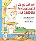 Mlawer, Teresa: Si Le Das UN Panqueque a Una Cerdita/If You Give a Pig a Pancake