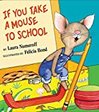If You Take a Mouse to School by Laura…