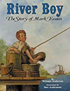 River Boy: The Story of Mark Twain by…