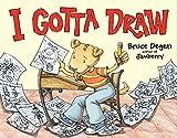 Degen, Bruce: I Gotta Draw