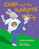 Rockwell, Anne: Chip and the Karate Kick (Good Sports)