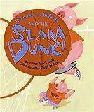 Rockwell, Anne: Brendan and Belinda and the Slam Dunk! (Good Sports)