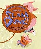 Rockwell, Anne: Brendan and Belinda and the Slam Dunk!