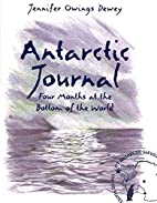 Antarctic Journal: Four Months at the Bottom…