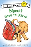 Capucilli, Alyssa Satin: Biscuit Goes to School (My First I Can Read)