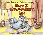 But I Waaannt It! by Laura Schlessinger