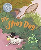 THE STRAY DOG. 2002 Caldecott Honor Book. by…
