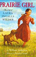 Prairie Girl: The Life of Laura Ingalls…