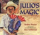 Dorros, Arthur: Julio's Magic